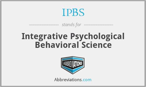 IPBS - Integrative Psychological Behavioral Science