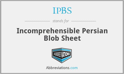 IPBS - Incomprehensible Persian Blob Sheet