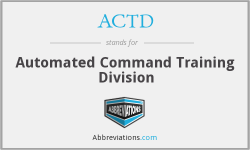 ACTD - Automated Command Training Division
