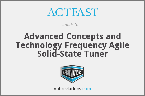 ACTFAST - Advanced Concepts and Technology Frequency Agile Solid-State Tuner