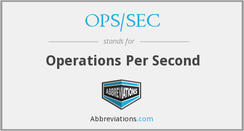 What does OPS/SEC stand for?