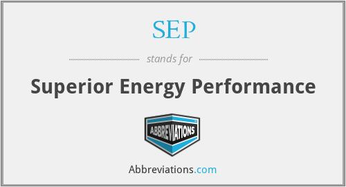 SEP - Superior Energy Performance