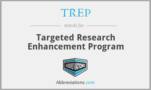 TREP - Targeted Research Enhancement Program
