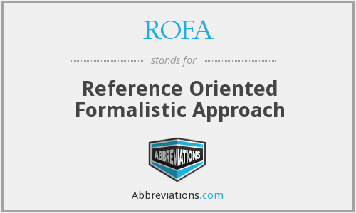 ROFA - Reference Oriented Formalistic Approach
