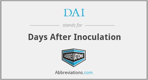 DAI - Days After Inoculation