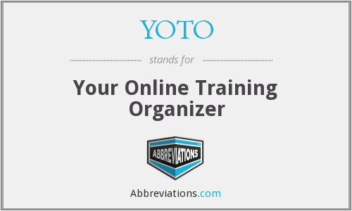 What does YOTO stand for?