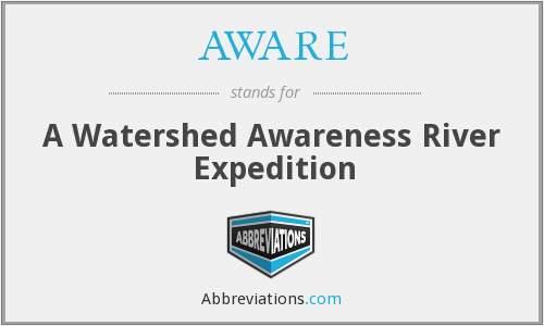 AWARE - A Watershed Awareness River Expedition
