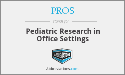 PROS - Pediatric Research in Office Settings