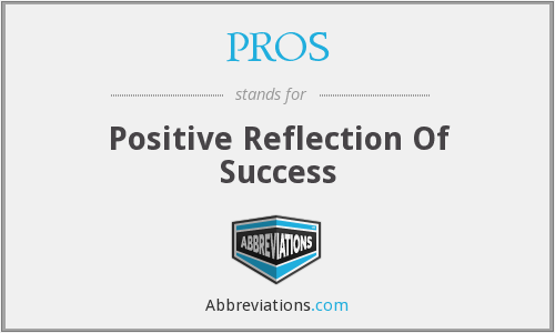 PROS - Positive Reflection Of Success