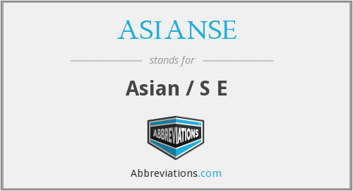 What does ASIANSE stand for?