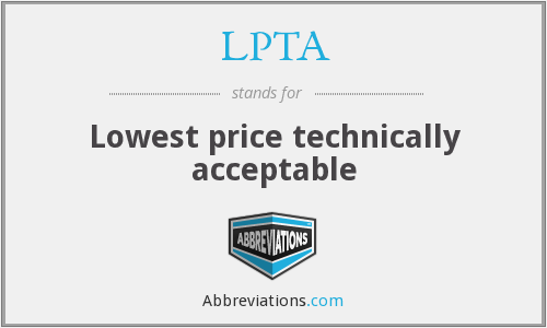 LPTA - Lowest price technically acceptable