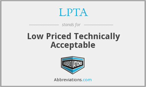 LPTA - Low Priced Technically Acceptable