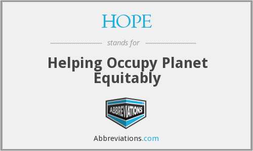 HOPE - Helping Occupy Planet Equitably