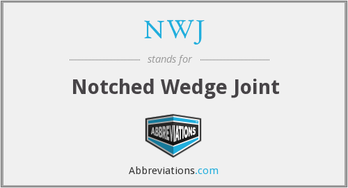 NWJ - Notched Wedge Joint