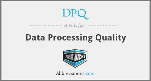 DPQ - Data Processing Quality