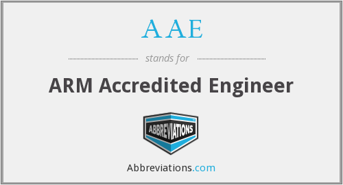 AAE - ARM Accredited Engineer