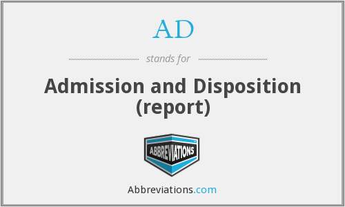 AD - Admission and Disposition (report)