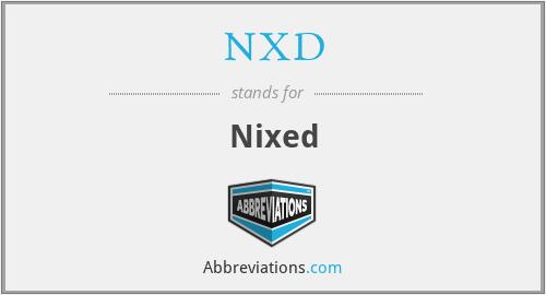 NXD - Nixed