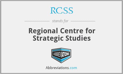 RCSS - Regional Centre for Strategic Studies