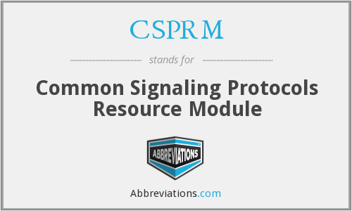 CSPRM - Common Signaling Protocols Resource Module