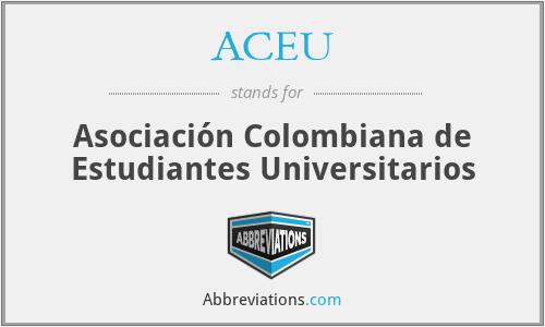 ACEU - Asociación Colombiana de Estudiantes Universitarios