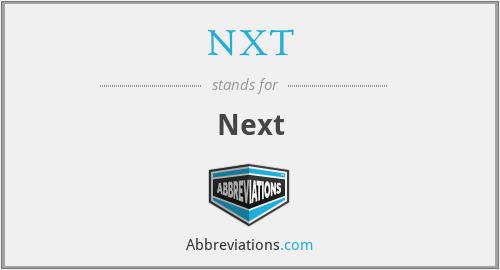 NXT - Next