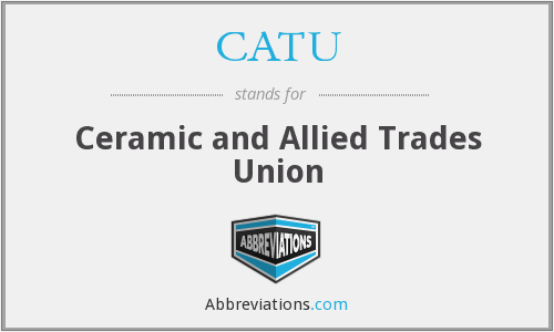 CATU - Ceramic and Allied Trades Union