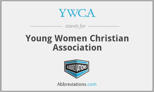 YWCA - Young Women Christian Association