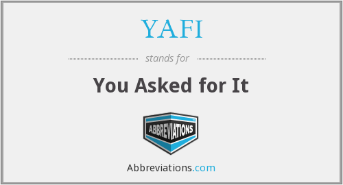 What does YAFI stand for?