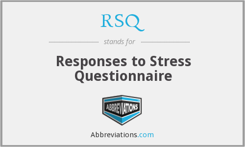 RSQ - Responses to Stress Questionnaire
