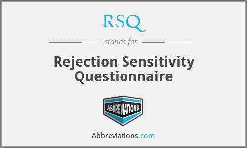 RSQ - Rejection Sensitivity Questionnaire