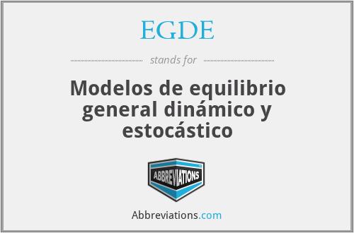 EGDE - Modelos de equilibrio general dinámico y estocástico