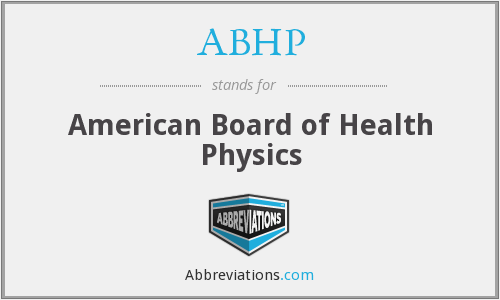ABHP - American Board of Health Physics