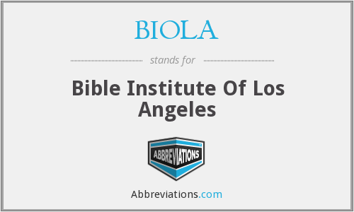 What does BIOLA stand for?