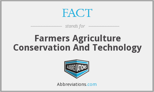 FACT - Farmers Agriculture Conservation And Technology