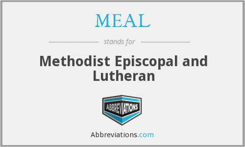 MEAL - Methodist Episcopal and Lutheran