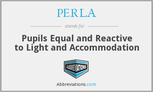 PERLA - Pupils Equal and Reactive to Light and Accommodation