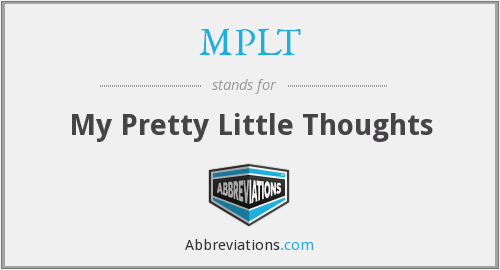 MPLT - My Pretty Little Thoughts