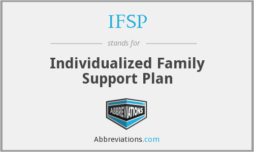 IFSP - Individualized Family Support Plan