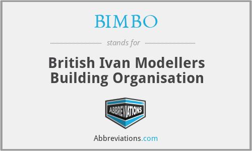BIMBO - British Ivan Modellers Building Organisation