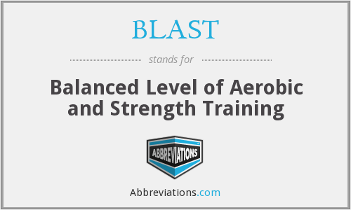 BLAST - Balanced Level of Aerobic and Strength Training