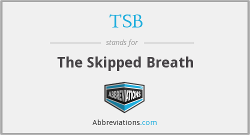 TSB - The Skipped Breath