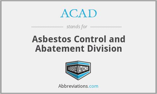 ACAD - Asbestos Control and Abatement Division