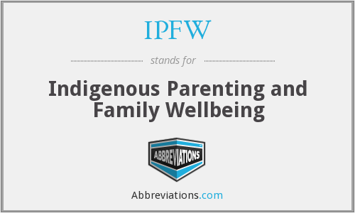 IPFW - Indigenous Parenting and Family Wellbeing