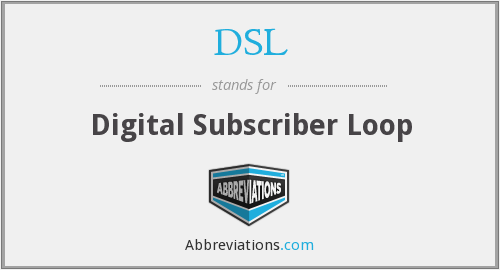 DSL - Digital Subscriber Loop