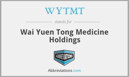 WYTMT - Wai Yuen Tong Medicine Holdings