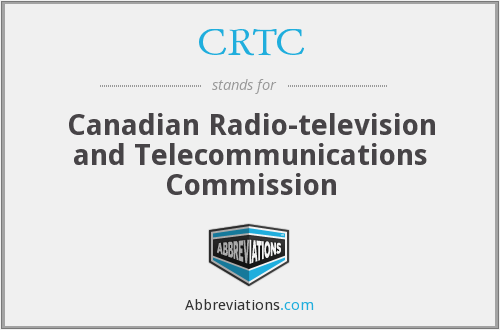 CRTC - Canadian Radio-television and Telecommunications Commission