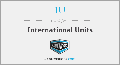 IU - International Units