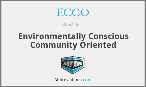 ECCO - Environmentally Conscious Community Oriented