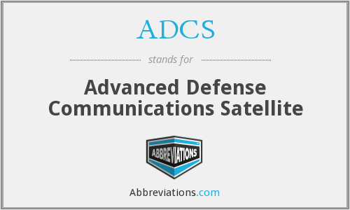 ADCS - Advanced Defense Communications Satellite